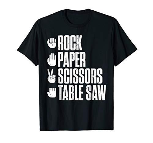 Rock Paper Scissors Table Saw Funny Carpenter T-Shirt